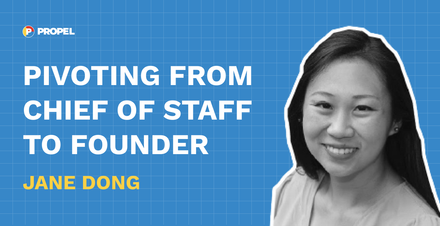 Pivoting from Chief of Staff to Founder
