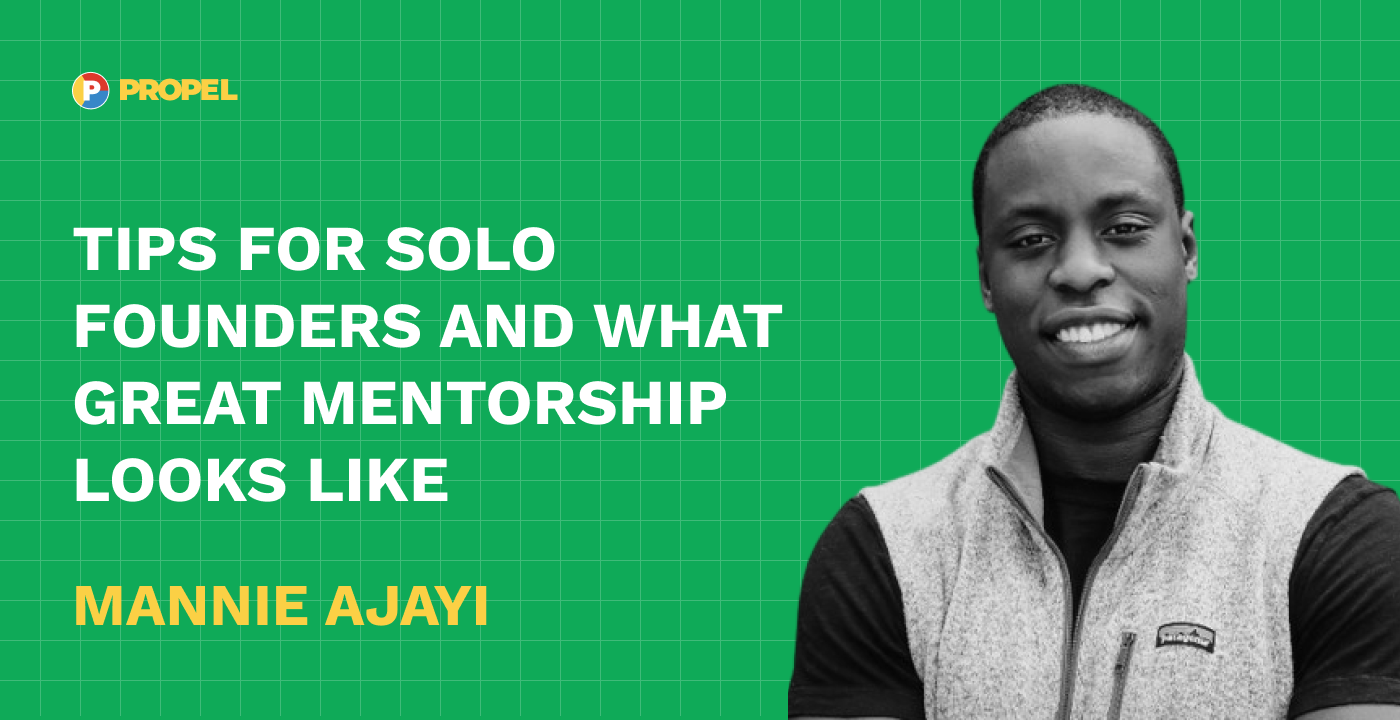 Tips for solo founders and what great mentorship looks like