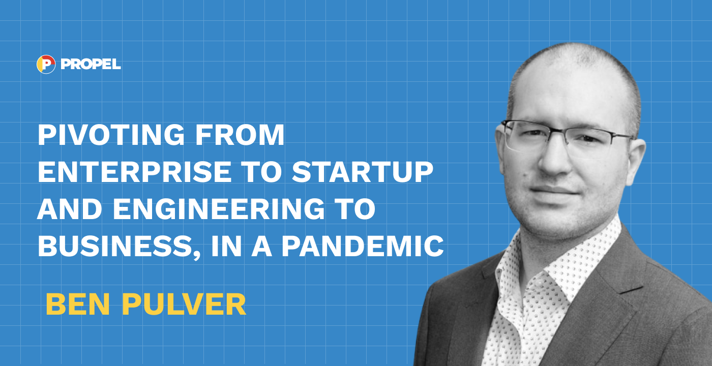 Pivoting from enterprise to startup and engineering to business, in a pandemic