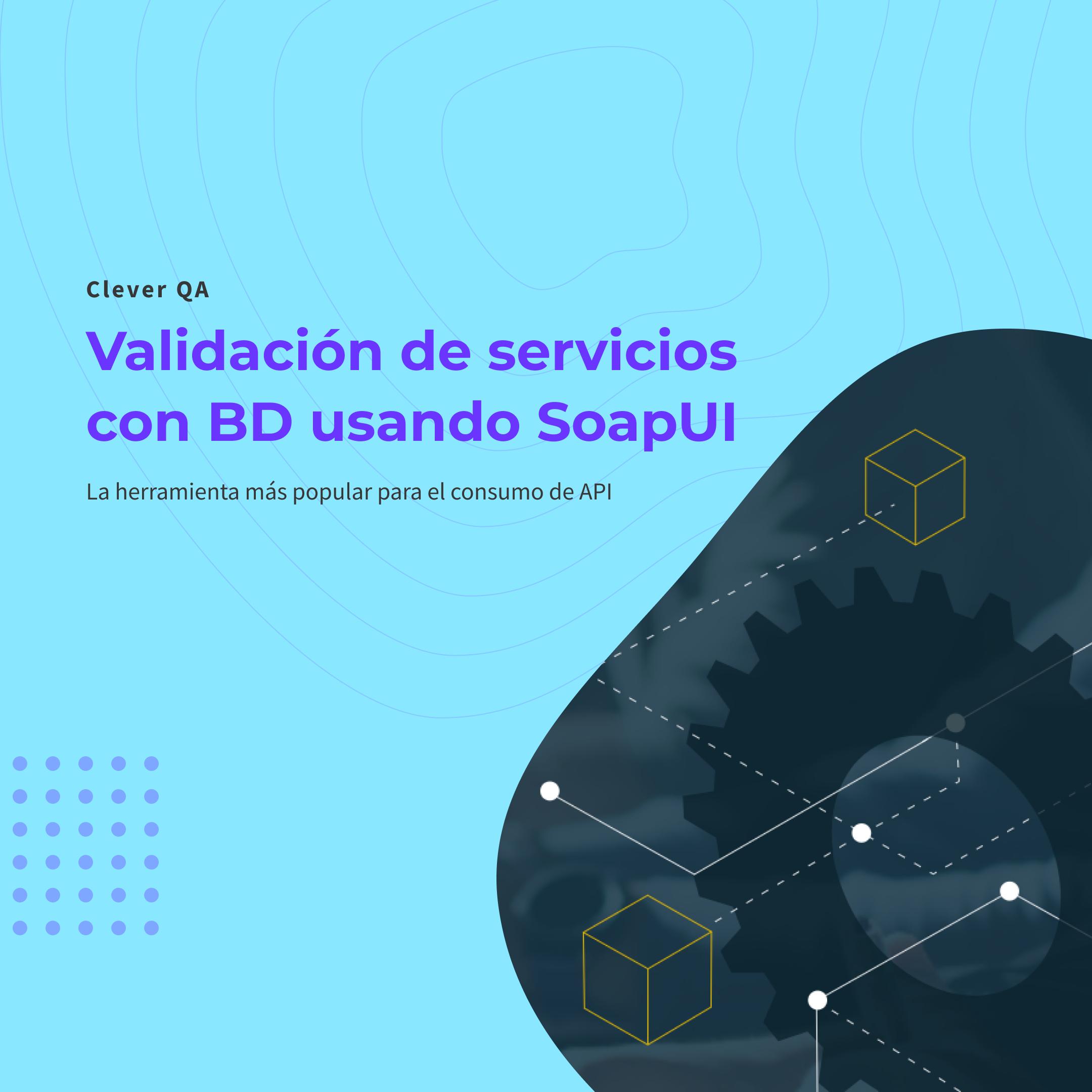 Validación de servicios con BD usando SoapUI