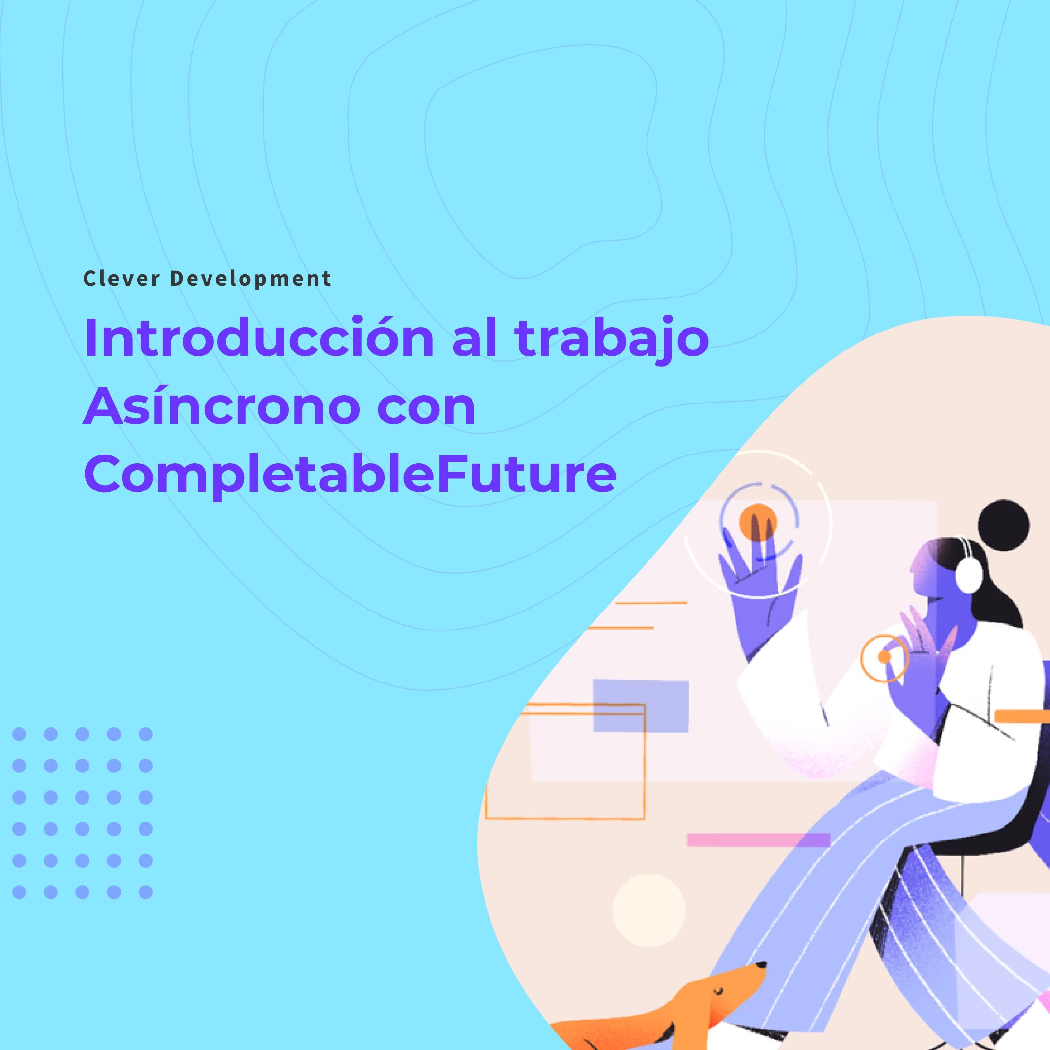 Introducción al trabajo Asíncrono con CompletableFuture