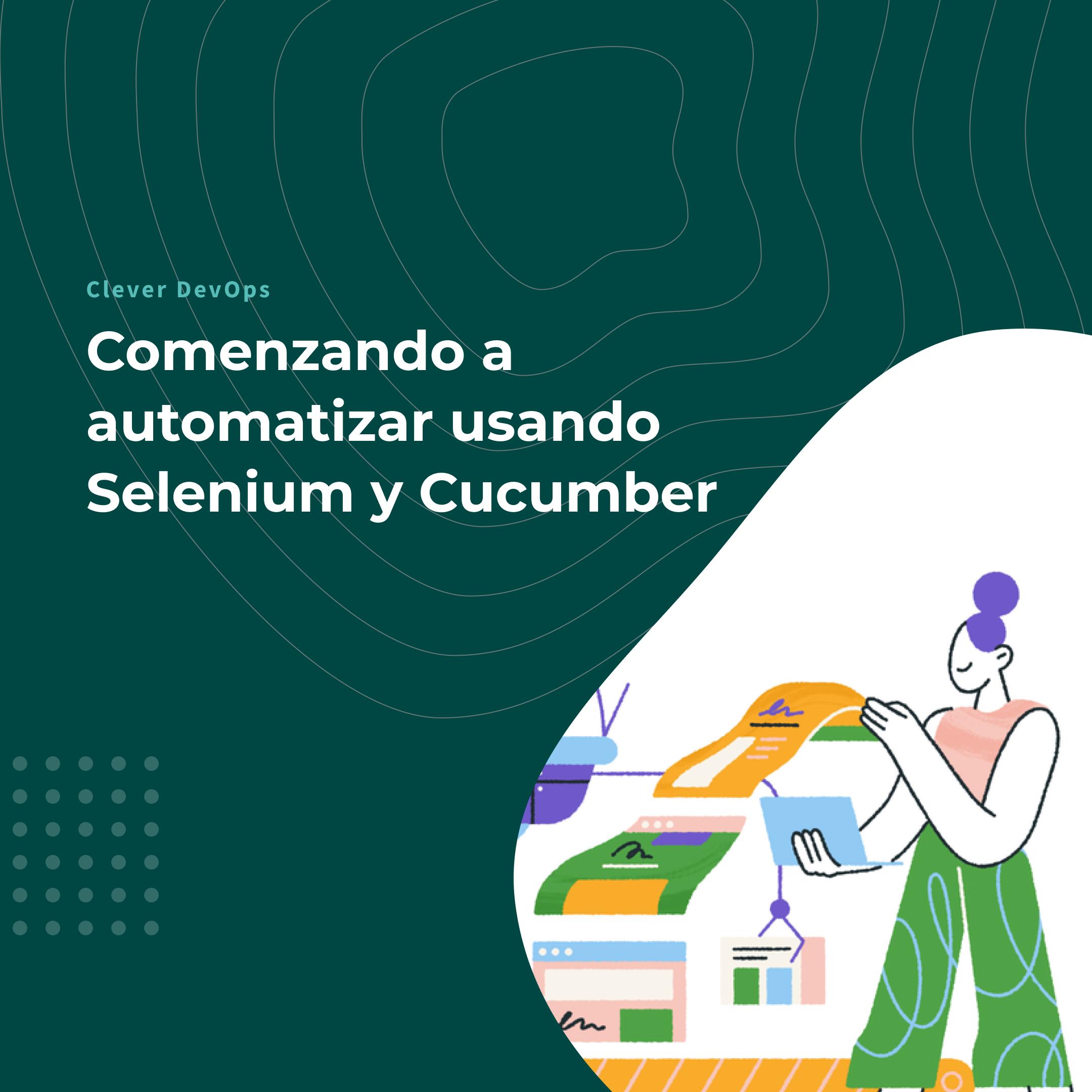 Comenzando a automatizar usando Selenium y Cucumber