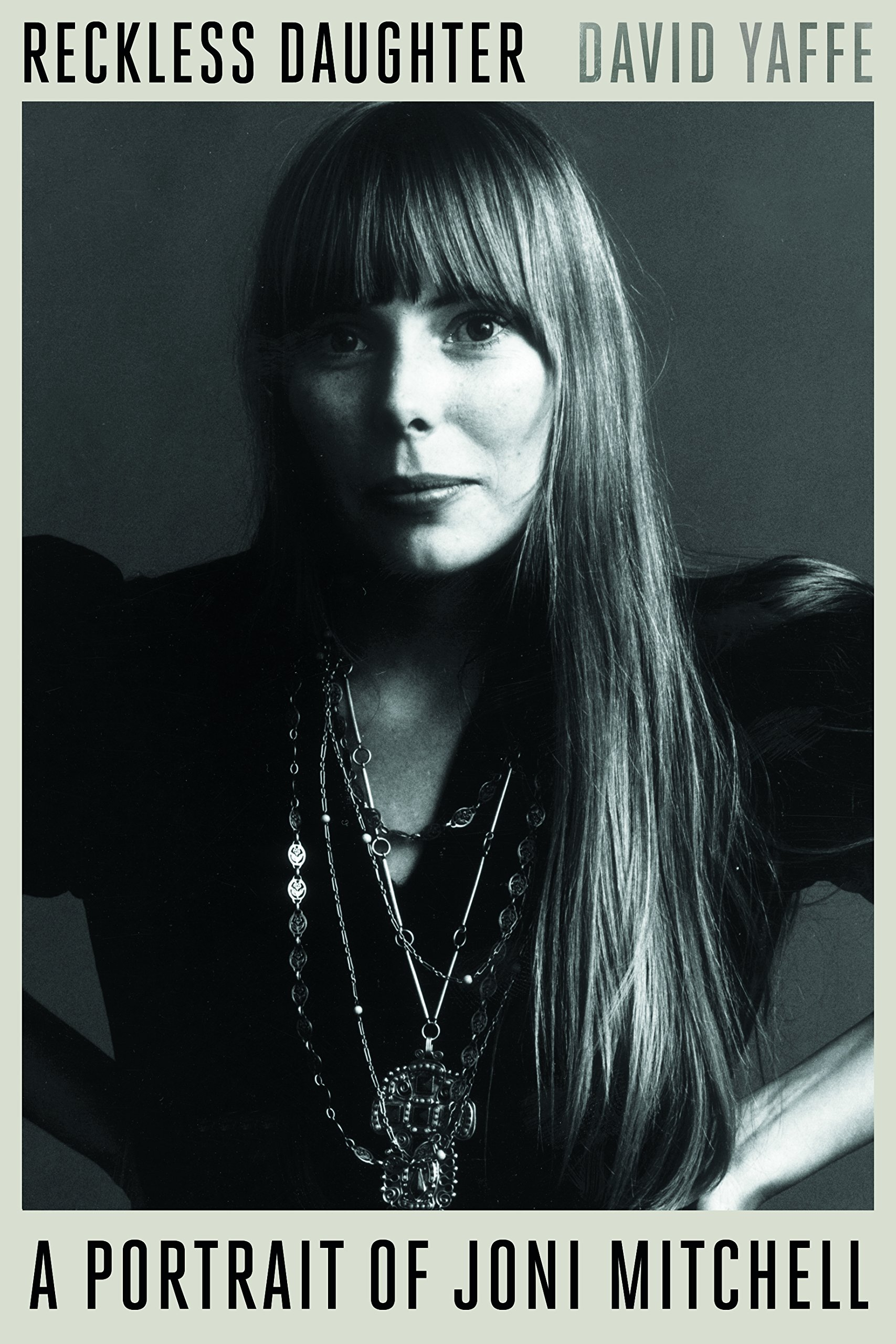 Reckless Daughter- A Portrait of Joni Mitchell