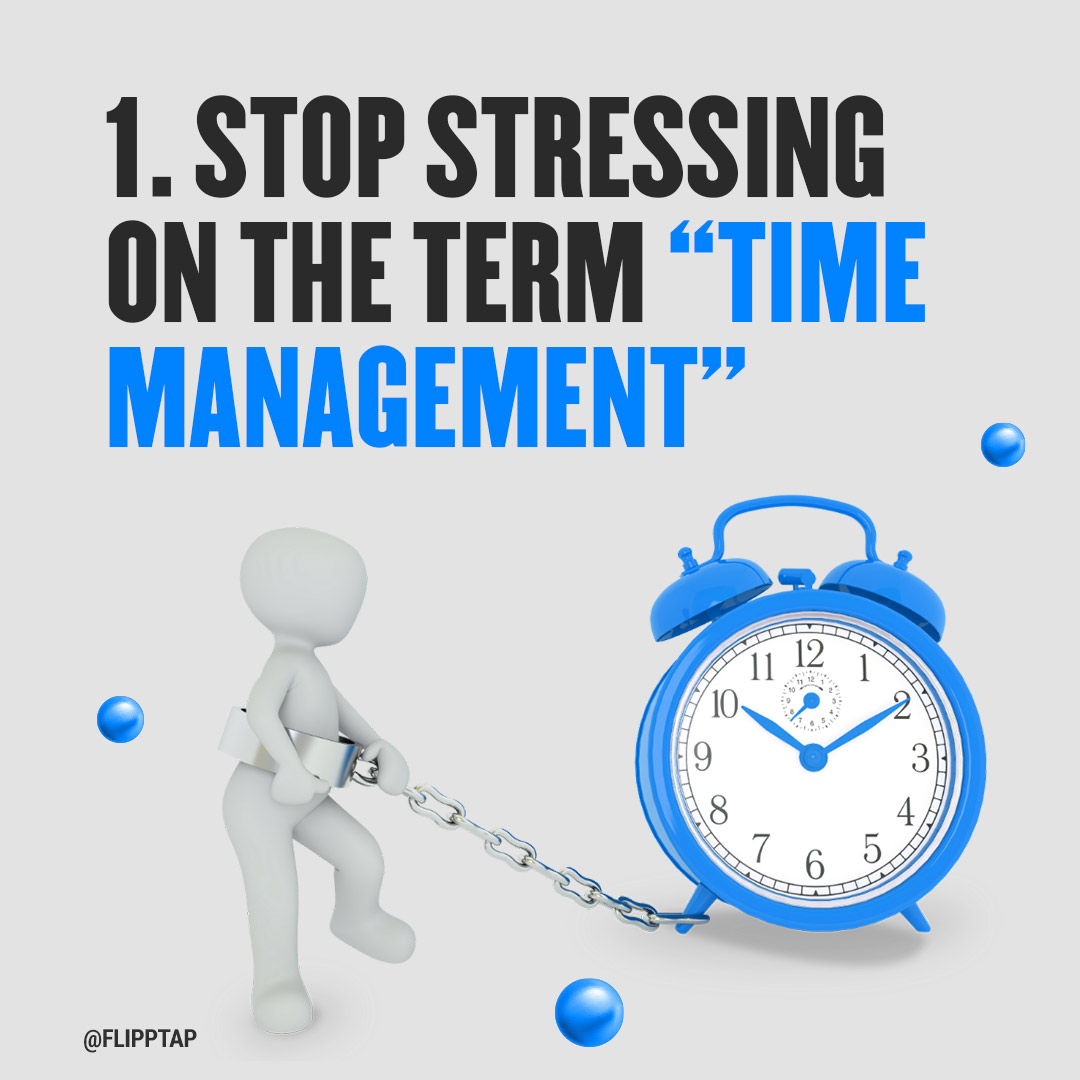 """Image of """"Stop stressing on the term - time management"""""""