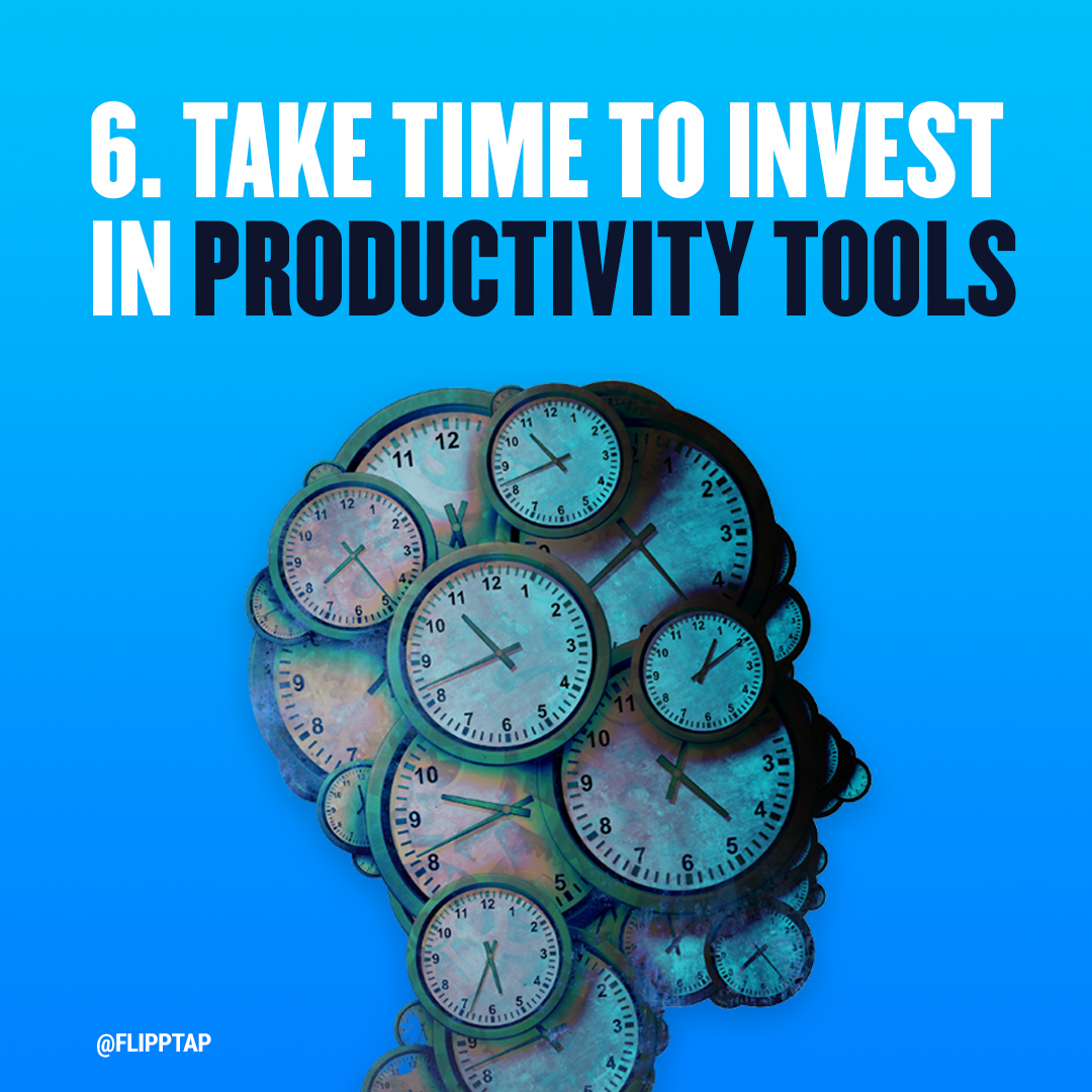 """Image of """"Take time to invest in productivity tools"""""""