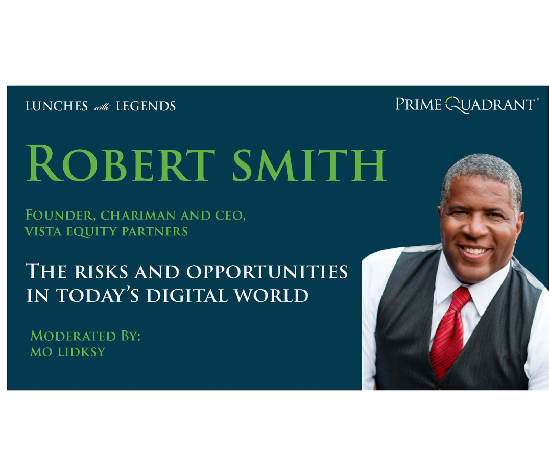"""headshot of Robert Smith, Founder and CEO of Vista Equity Partners and text that says """"The Risks and Opportunities in Today's Digital World"""""""
