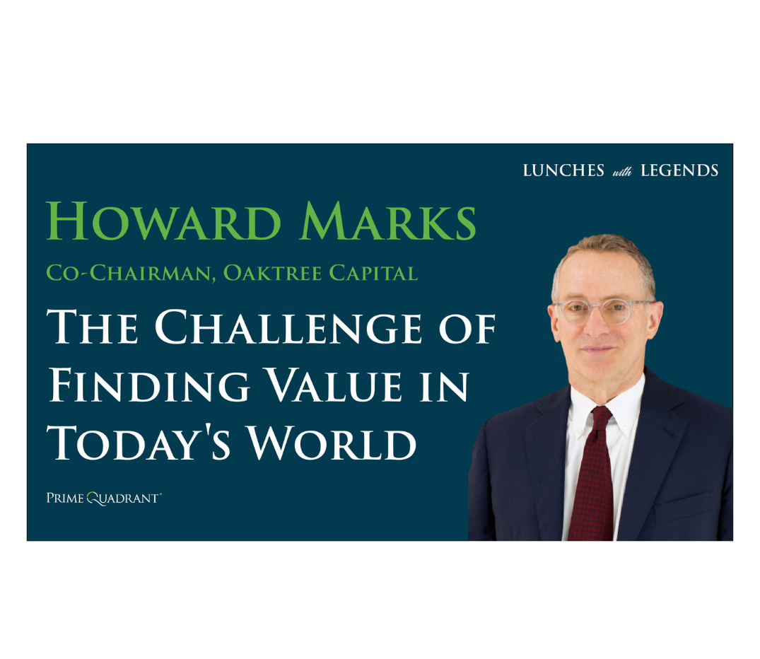 """headshot of Howard Marks, Co-Chairman of Oaktree Capital and text that says """"The Challenge of Finding Value in Today's World"""""""