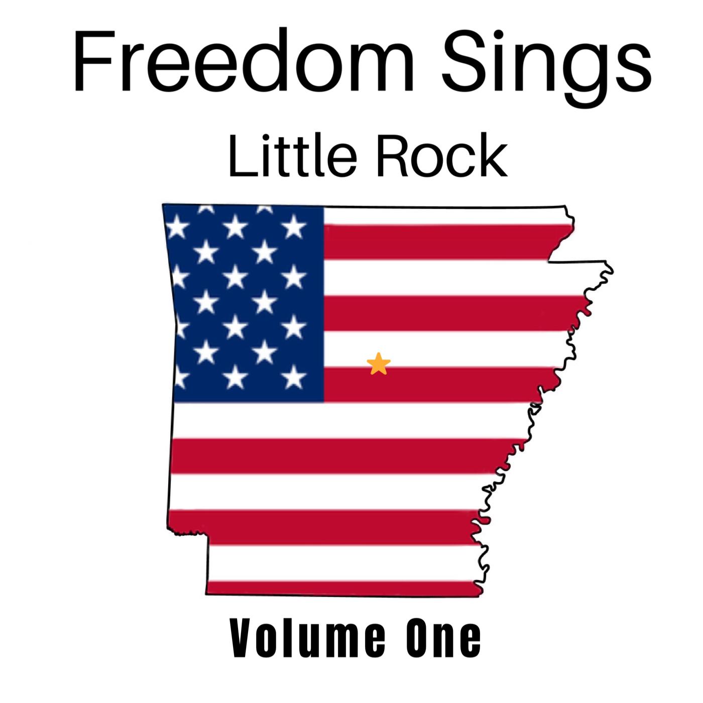 Freedom Sings USA Little Rock Volume I