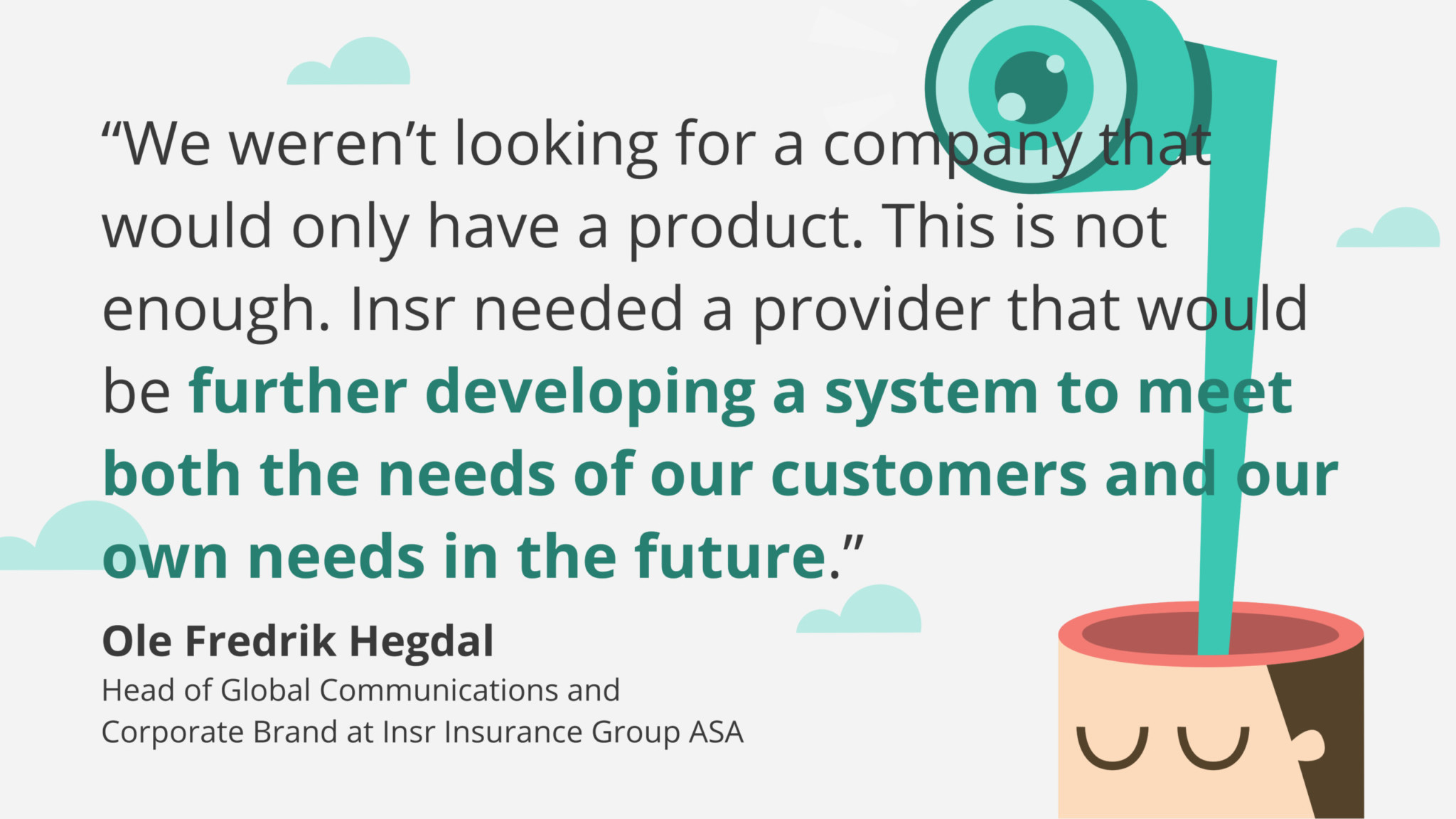 Quote by one of Cloud Insurance's clients.