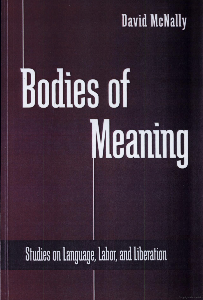 Book jacket for Bodies of Meaning: Studies on Language, Labor, and Liberation by David McNally