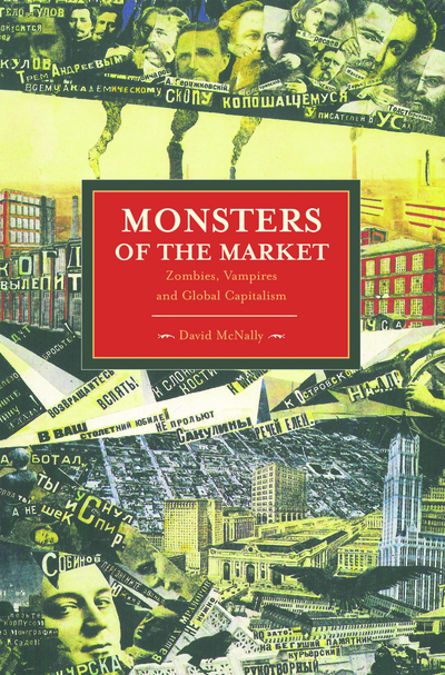 Book jacket for Monsters of the Market by David McNally