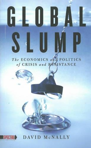 Book jacket for Global Slump: The Economics and Politics of Crisis and Resistance by David McNally