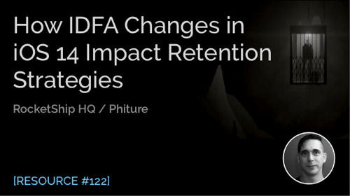 How IDFA Changes in iOS 14 Will Impact Retention Strategies