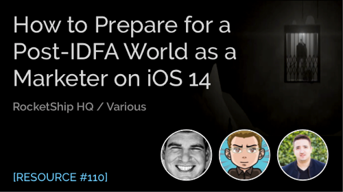 How to Prepare for a Post-IDFA World as a Marketer on iOS 14