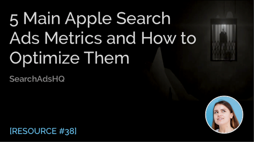 5 Main Apple Search Ads Metrics and How to Optimize Them