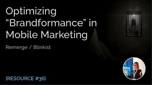 "Optimizing ""Brandformance"" in Mobile Marketing"