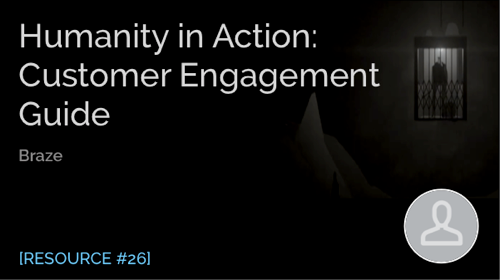Humanity in Action: Customer Engagement