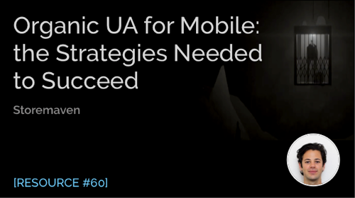 Organic UA for Mobile: The Strategies Needed to Succeed