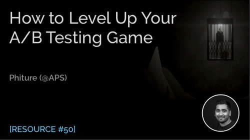 How to Level up Your A/B Testing Game: Maximise Impact and Learning