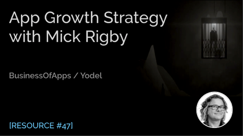 App Growth Strategy with Mick Rigby