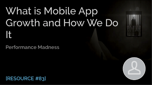 What Is Mobile App Growth and How We Do It
