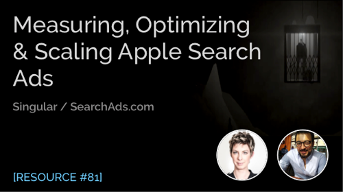 Measuring, Optimizing & Scaling Apple Search Ads