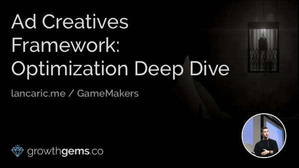 Ad Creatives Framework: Optimization Deep Dive