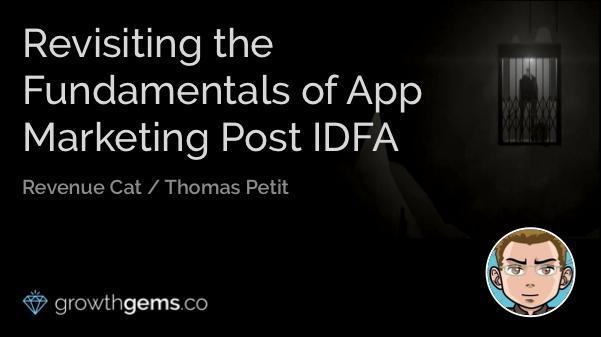 Revisiting the Fundamentals of App Marketing Post IDFA