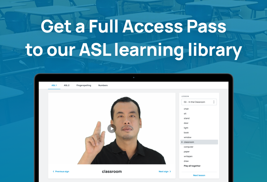 "Banner ""Get a full access pass to our ASL learning library"""