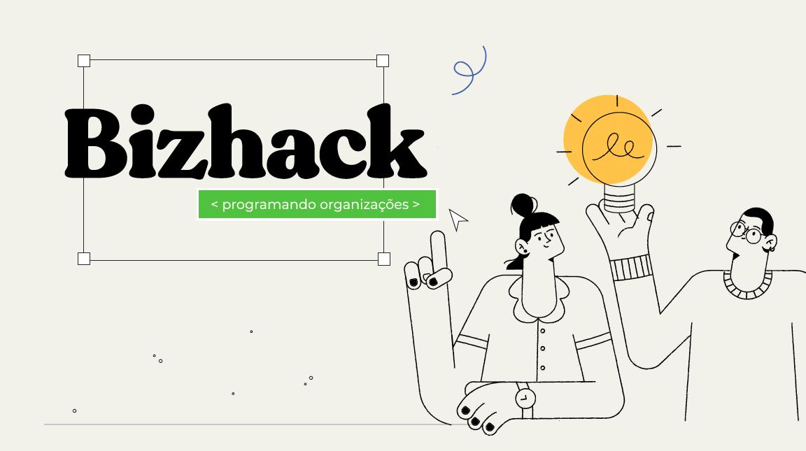 E-book: Bizhack | Programando Organizações.