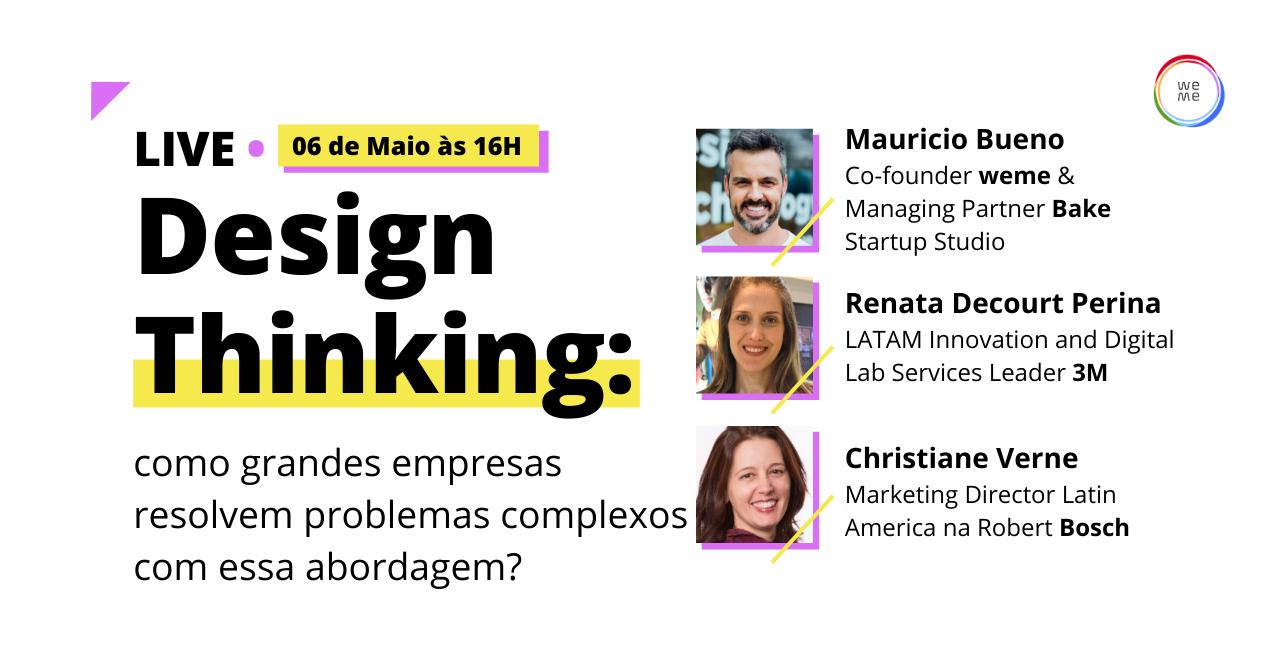Design Thinking: Como grandes empresas resolvem desafios complexos?