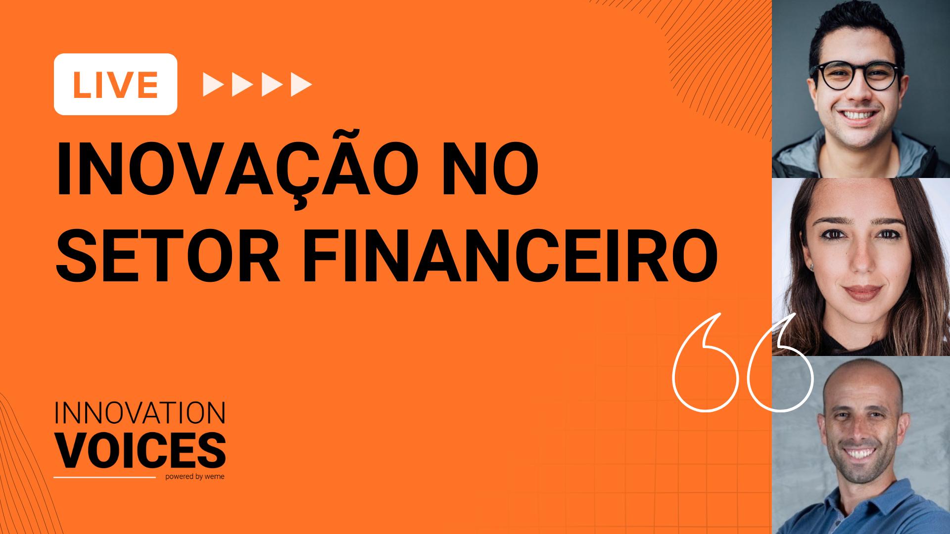 Innovation Voices | Inovação no setor financeiro