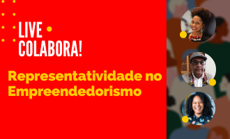 #Colabora • Representatividade no Empreendedorismo