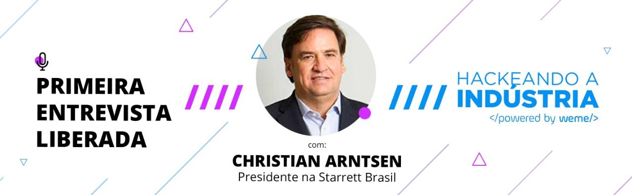 Hackeando a Indústria: Entrevista com Christian Arntsen.