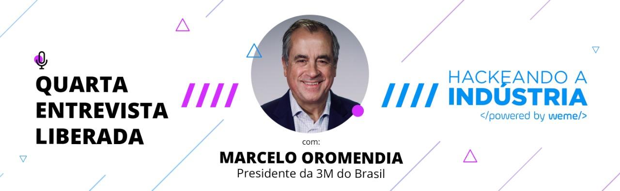Hackeando a Indústria - Entrevista com Marcelo Oromendia.