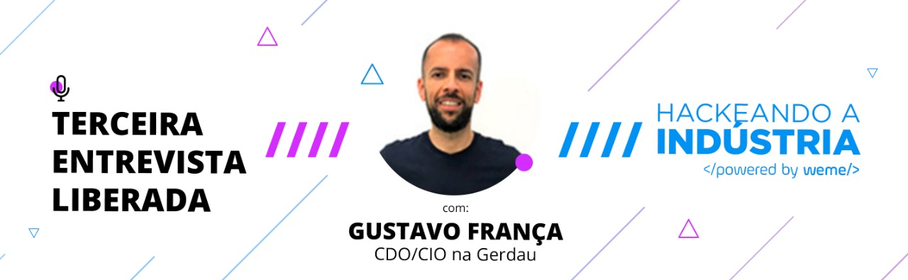 Hackeando a Indústria - Entrevista Gustavo Franca.