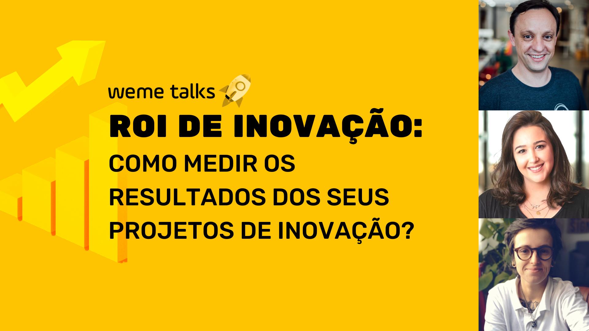 weme talk • ROI de inovação