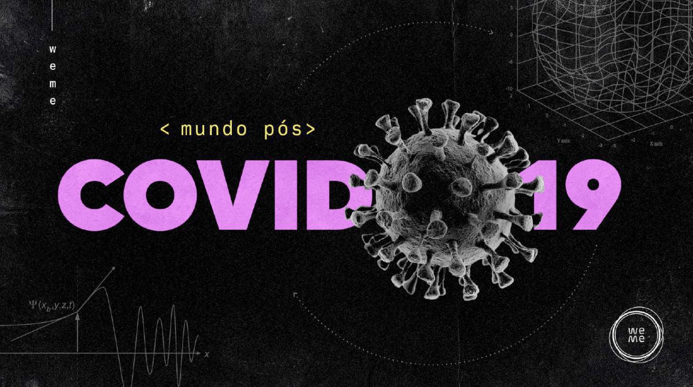 Report O Mundo Pós-Covid: O legado do Covid-19 para o futuro dos negócios.