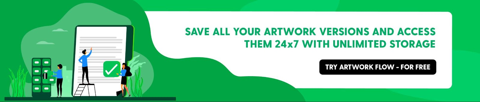 Save All Your Artwork Versions and Access them 24x7 with Unlimited StorageTry Artwork Flow - for FREEhttps://bizongo.com/artwork-flow