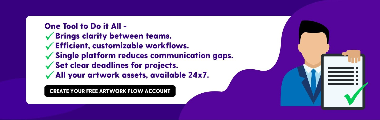 One Tool to Do it All[Y] Brings clarity between teams.[Y] Efficient, customizable workflows.[Y] Single platform reduces communication gaps.[Y] Set clear deadlines for projects.[Y] All your artwork assets, available 24x7.https://artwork.bizongo.com/sign-up