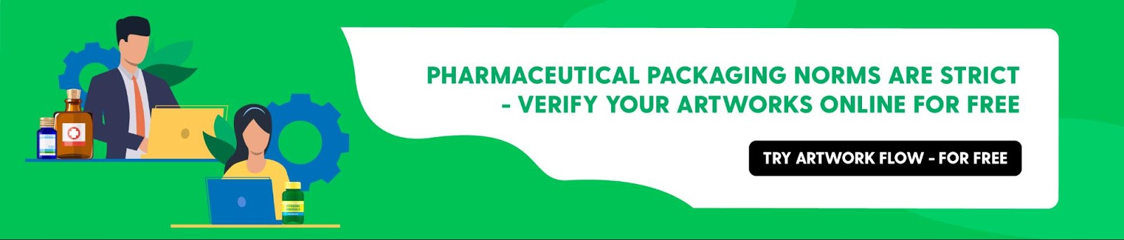 Pharmaceutical Packaging Norms are Strict - Verify Your Artworks Online for FreeTry Artwork Flow - for FREE.https://artwork.bizongo.com/sign-up