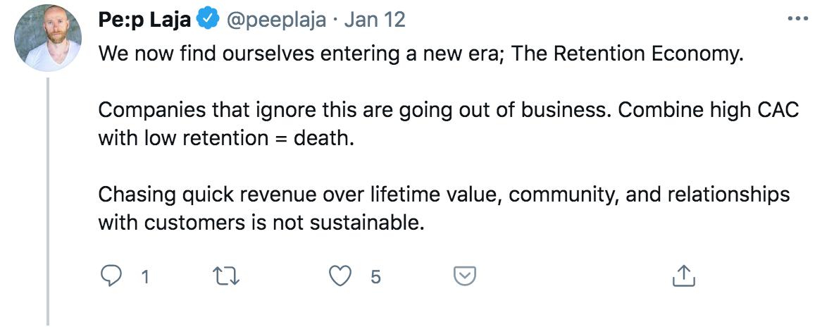 Tweet by Peep Laja about the Retention Economy