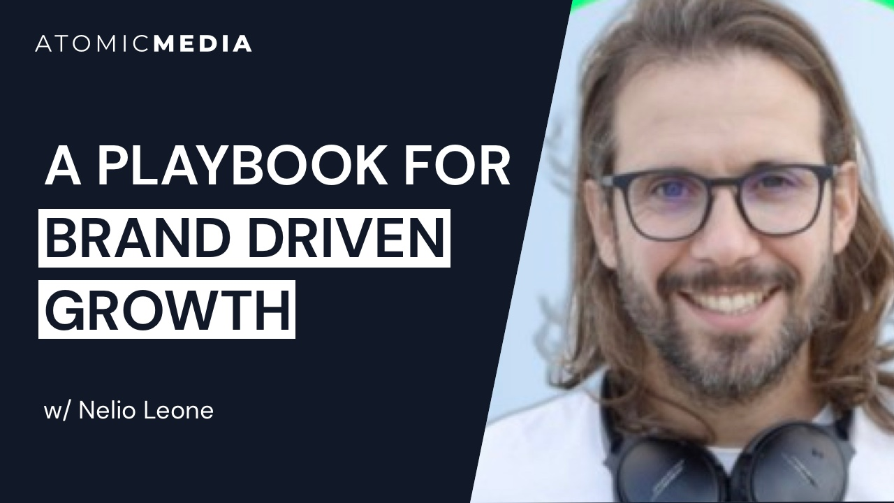 A Playbook for Brand-Driven Growth with Nelio Leone