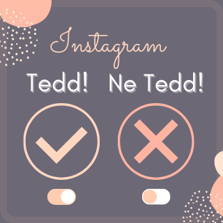 instagram tedd en tedd tippek
