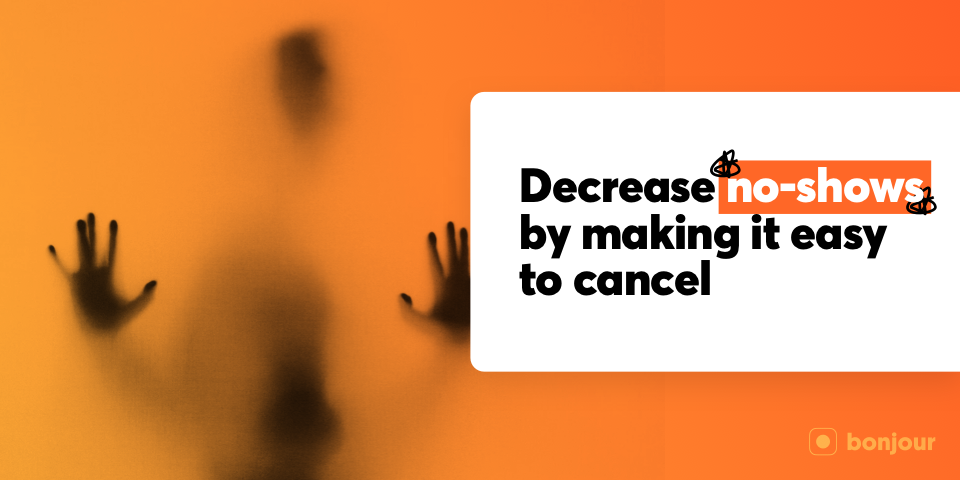 Decrease No-Shows by Making it Easy to Cancel
