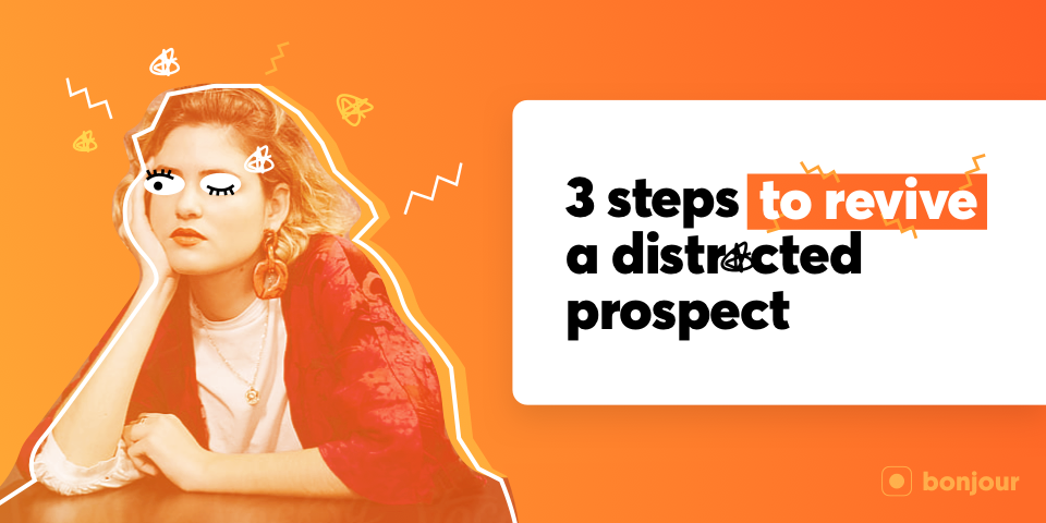 3 Steps to Revive a Distracted Prospect During a Sales Call