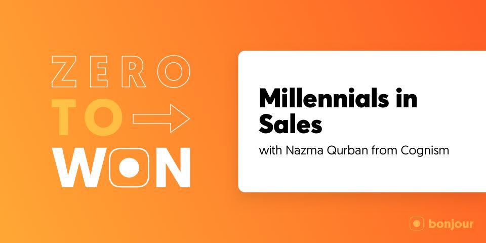 Zero to Won: Millennials in Sales with Nazma Qurban (Cognism)