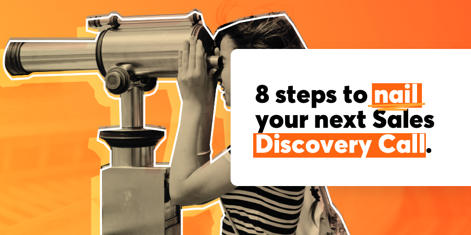 8 Steps to Nail Your Next Sales Discovery Call