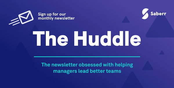 The Huddle. the newsletter obsessed with helping managers lead better teams.