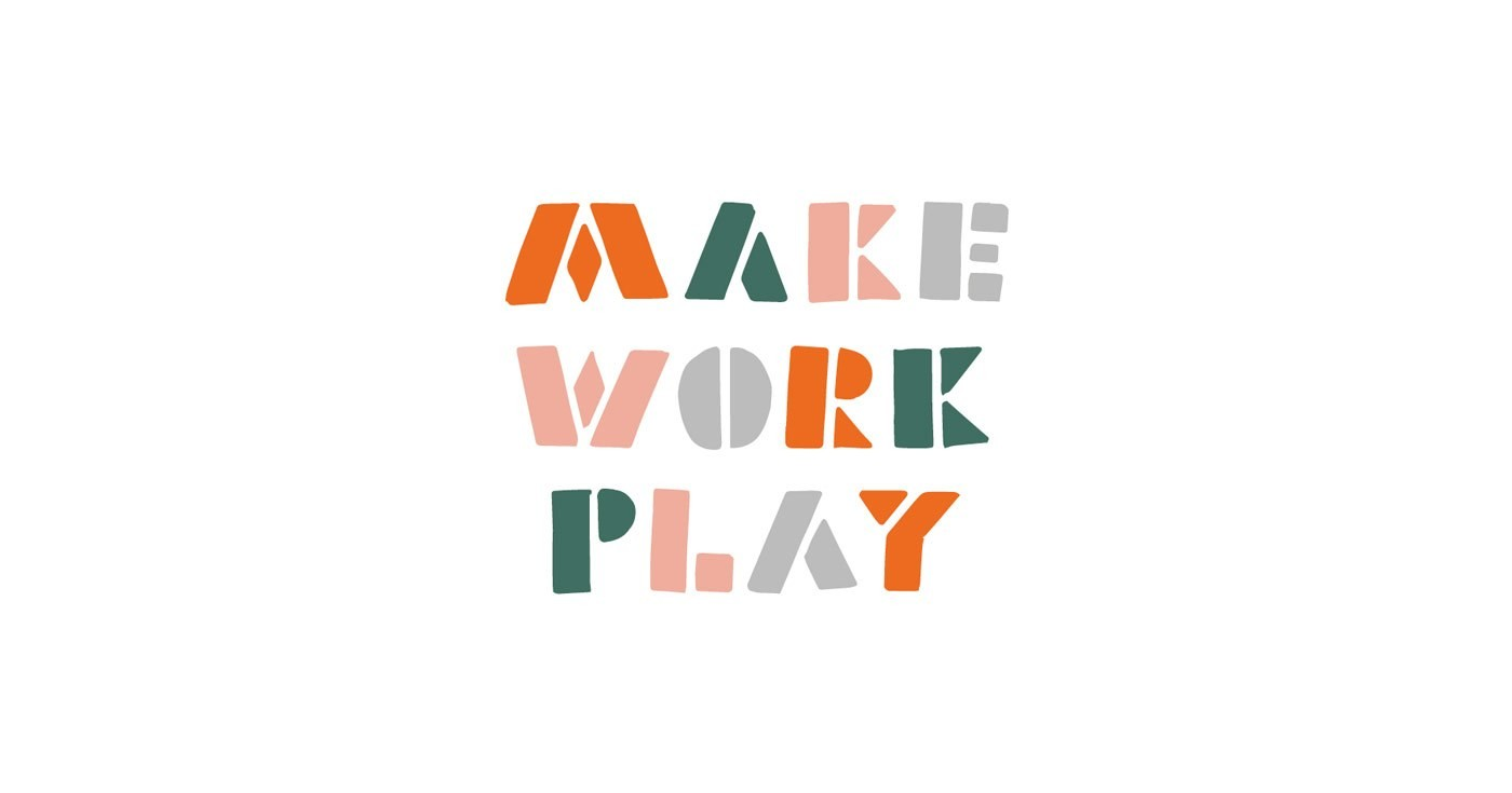 Make, Work, Play   Graphic